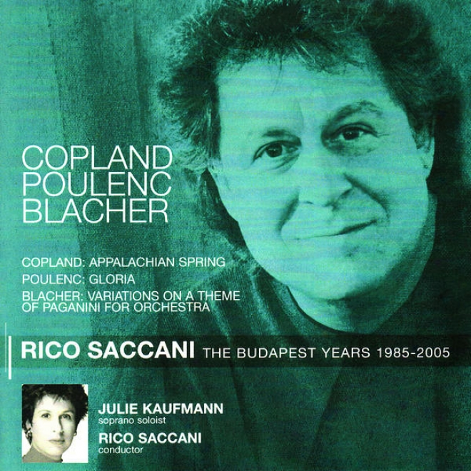 Copland: Appalachian Spring - Poulenc: Gloria - Blacher: Variations On A Theme Of Paganini For Orchestra