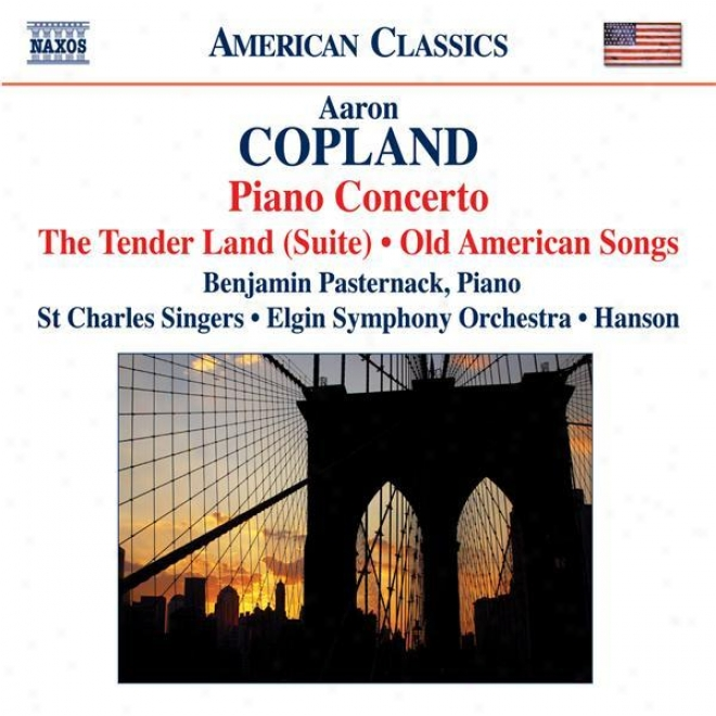 Copland: The Tender Land Suite / Piano Concerto / Old American Songs (arr. For Chorus )