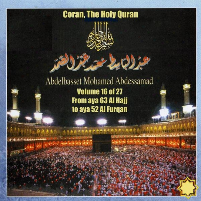 Coran, The Holy Quran Vol 16 Of 27, From Aya 63 Al Hajj To Aya 52 Al Furqan