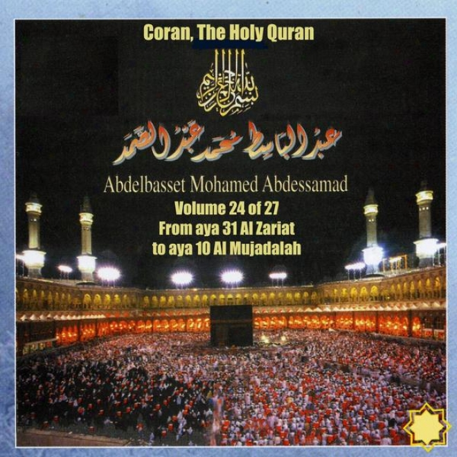 Coran, The Holy Quran Vol 24 Of 27, From Aya 31 Al Zariat To Aya 10 Al Mujaadlah