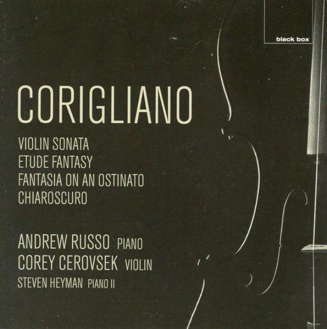 Corigliqbo - Violin Sonata; Etude Fantasy; Fantasia On An Ostinato; Chiaroscuro