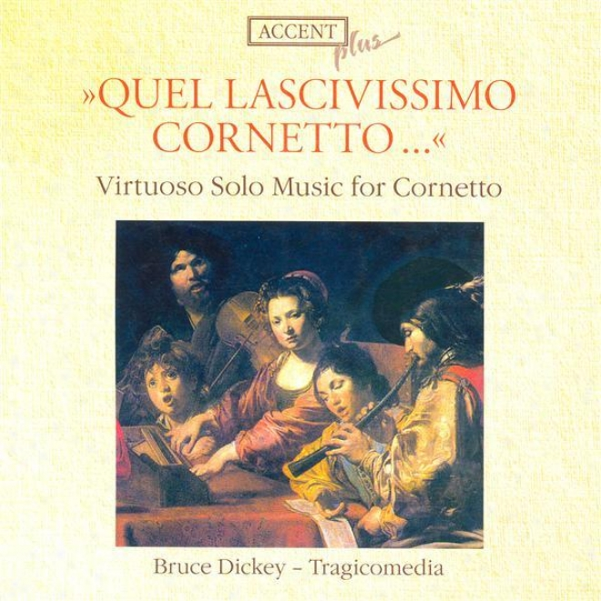 Cornet Music - Merula, T. / Rore, C. / Gabrieli, A. / Frescobaldi, G.a. / Pslestrina, G.p. / Crecquillon, T. (dickey)