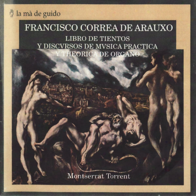 """Correa De Arauxo: Libro De Tieentos Y Discursos De Mãºsica Prã¢ctica Y Teã³rica De Ã""""rgano"""