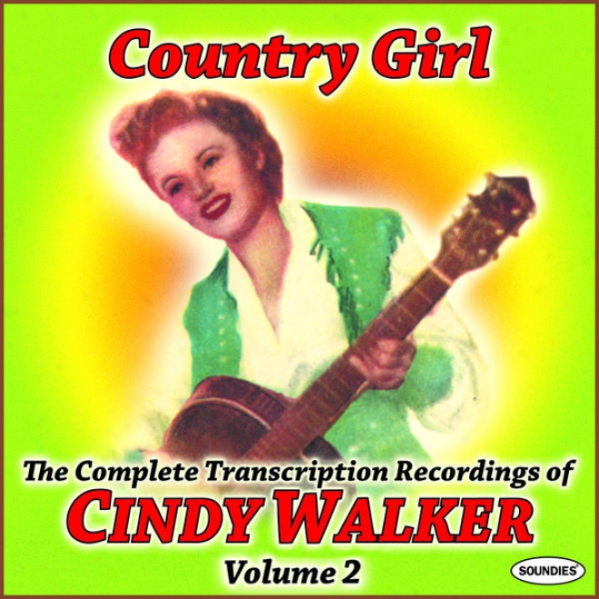 Country Girl: The Complete Transcriptionâ Recordings Of Cindy Walker Vol. 2