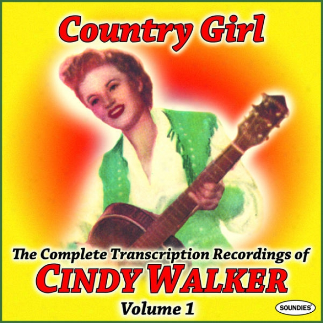 Country Girl: The Perfect TranscriptionâRecordings Of Cindy Walker Vol. 1