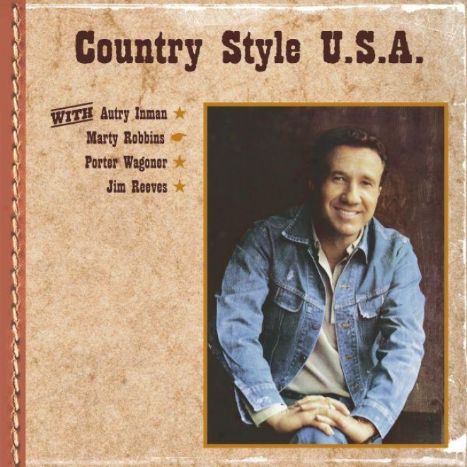 Countty Style U.s.a. With Autr yInman, Marty Robbins, Port3r Wagoner, Jim Reeves