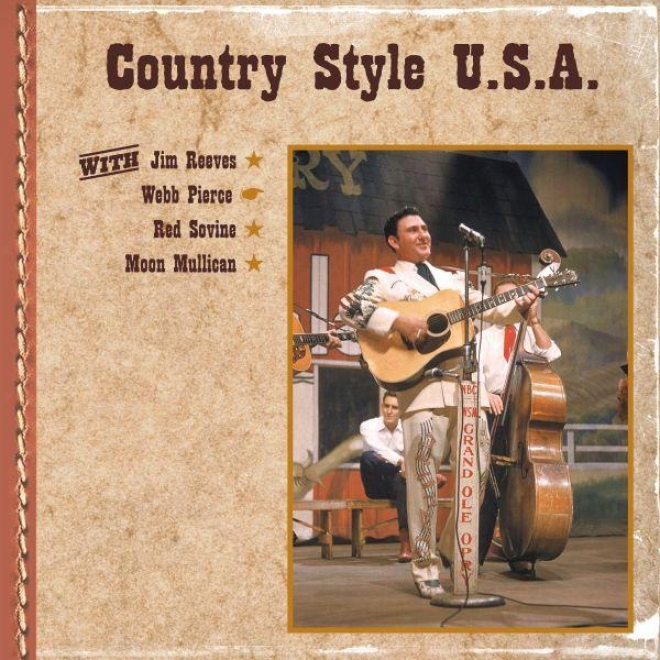 Country Style U.s.a. With Jim Reevves, Webb Pierce, Red Sovine, Moon Mullican