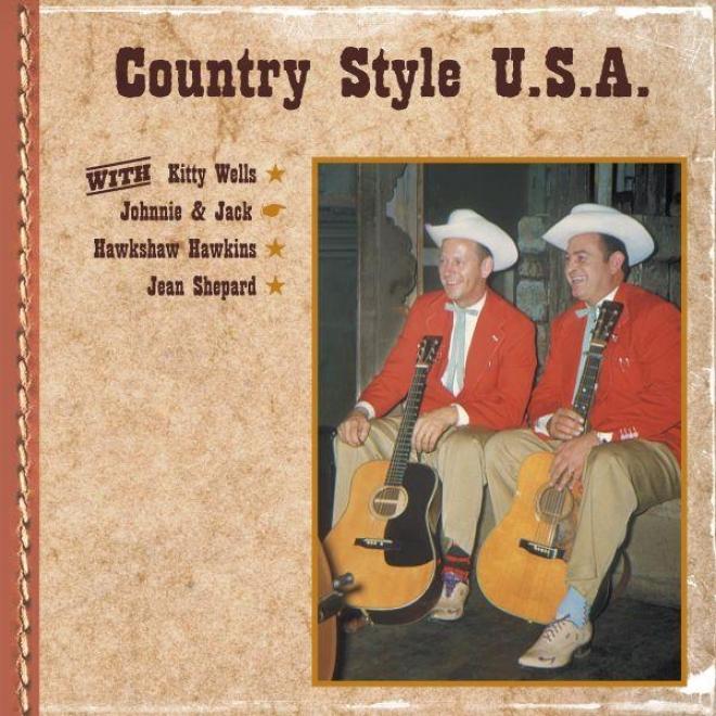 Country Style U.s.aa. With Kitty Wells, Johnnie & Jack, Hawkshaw Hawkins, Jean Shepard