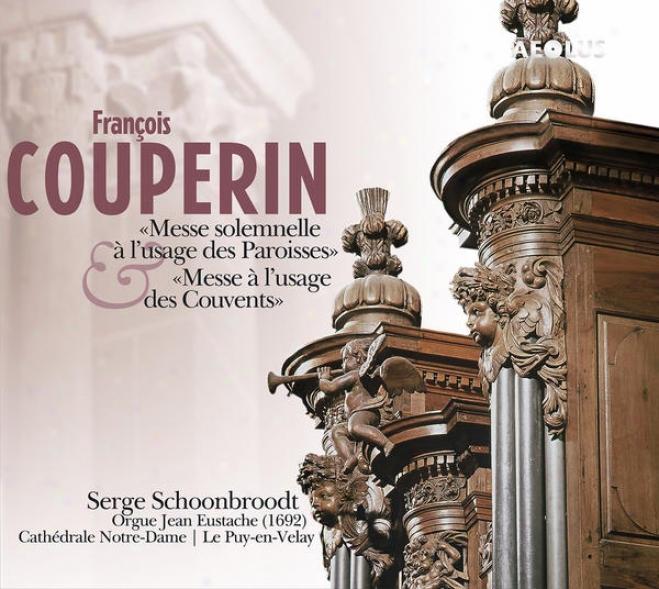 Couperin : Messe Solemnelle à L�usage Des Paroisses - Messe à L�usage Des Couvents