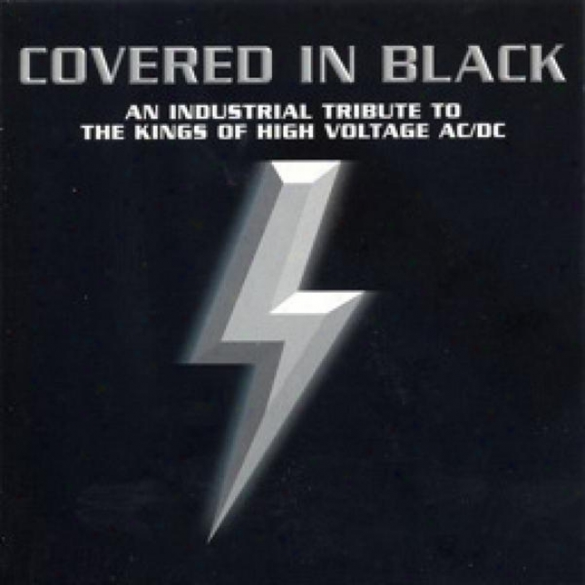 Covered In Black - An Industroal Tribute To The Kings Of             High Voltage Ac/dc