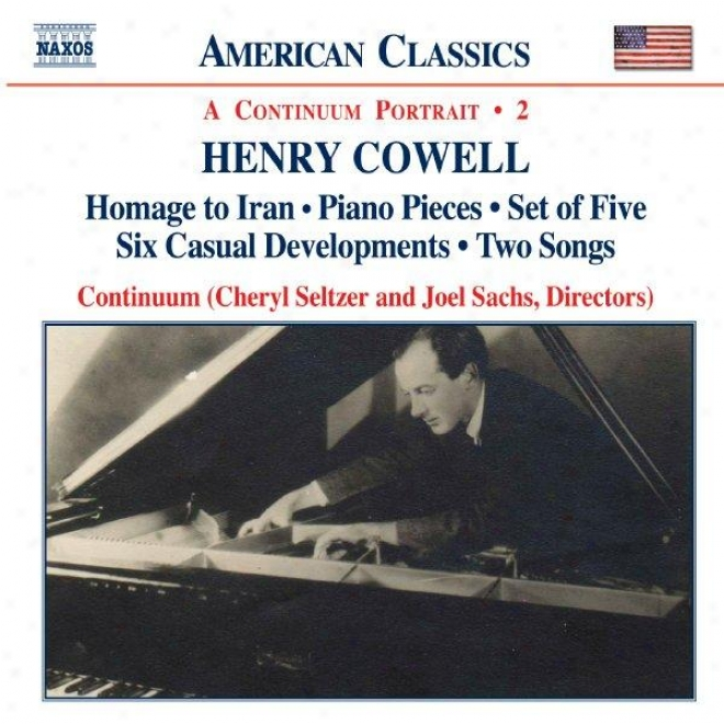 Cowell: Homage To Iran / Piano Poecrs / Set Of Five / Six Casual Developments / Tow Songs