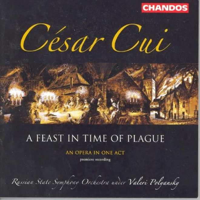 Cui: A Feast In Time Of Plague / 3 Scherzos / Les 2 Menetriers / Budris And His Sons