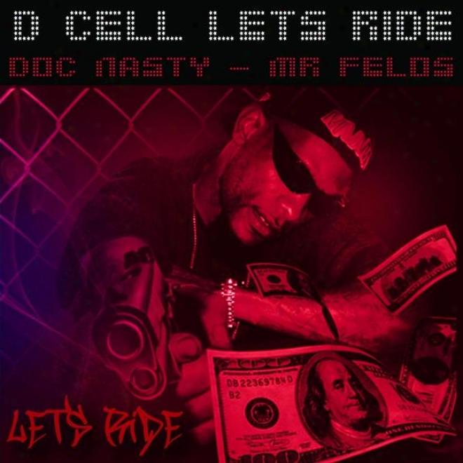 D Cell - Lets Ride - Doc Nasty & Mr Felos Plunder Mix (Trick. Doc Nasty & Mr Felos)