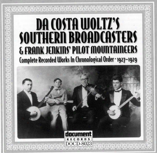 Da Costa Woltz's Southerly Broadcasters & Frank Jenkins' Pilot Mountaineers (1927-1929)