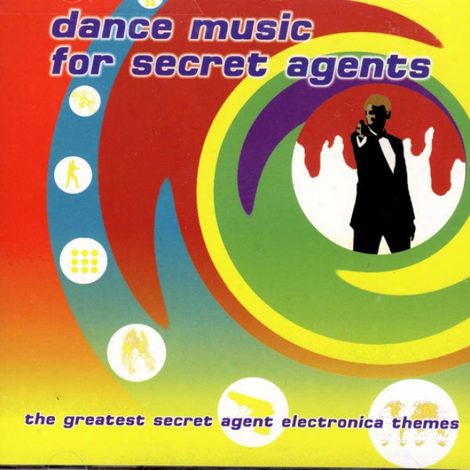 Step rhythmically Music For Secret Abents: The Greatest Secret Agent Electronica Themes