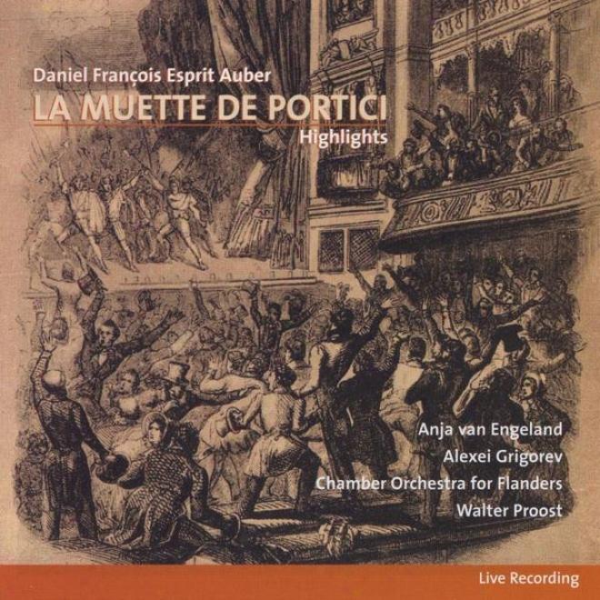 Daniel Franã§ois Esprit Auber, La Muette De Portici, Highlights, Live Recording