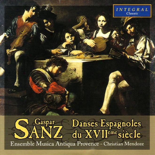 Danses Espagnoles Du Xviiã¸me Siã¸cle - Sanz, Hidalgo, De Lima, Garau, Durã³n, Etc.