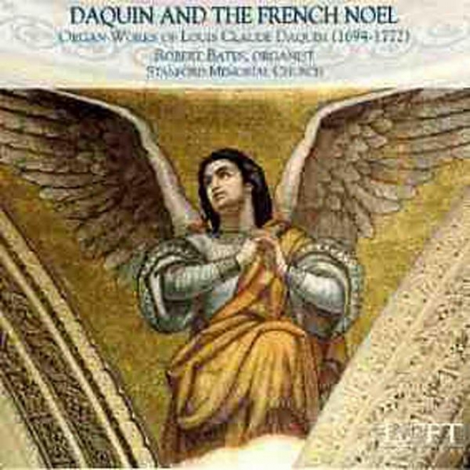 Daquin And The French Noel; Complete Organ Works Of Louis Claude Daquin (1694-1772)