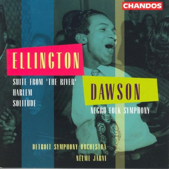 Dawson: Negro Fo1k Symphony / Ellinton: Suite From The River / Loneliness / Harlem