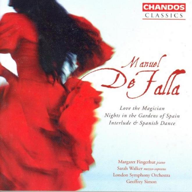 De Falla: Darkness In The Gardens Of Spain / Interlude And Spanish Dance / El Amor Brujo