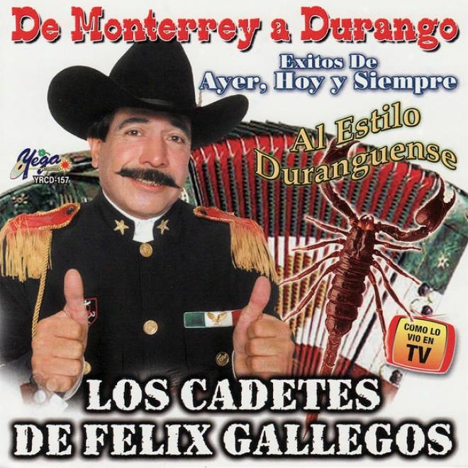 De Monterrey A Durango - Exitos De Ayer, Hoy Y Siempre Al Estilo Duranguense
