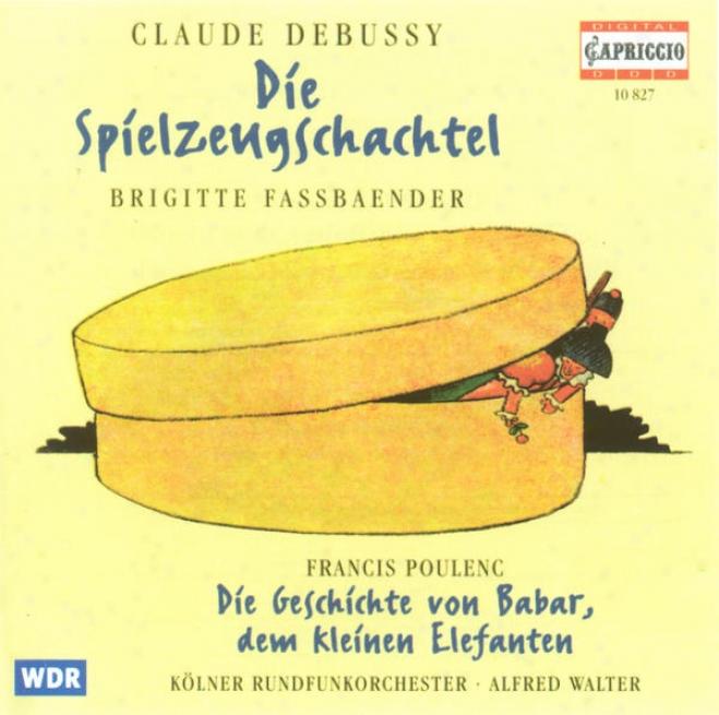 Debussy, C.: Boite A Joujoux (la) / Poulenc, F.: L'histlire De Babar (narrated In German) (cologne Radio Orchestra, A. Walter)