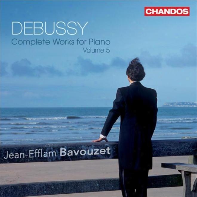 Debussy, C.: Piano Music (complete)), Vol. 5 (bavouzet) - Khamma / Jeux / La Boite A Joujoux
