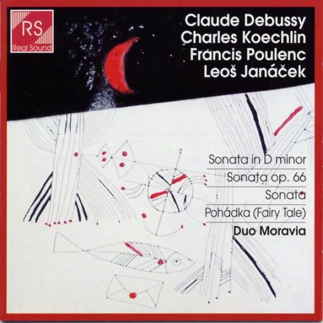 Debussy, Koechlin, Poulenc And Janã¢cek : Sonatas Conducive to Violoncello And Piano