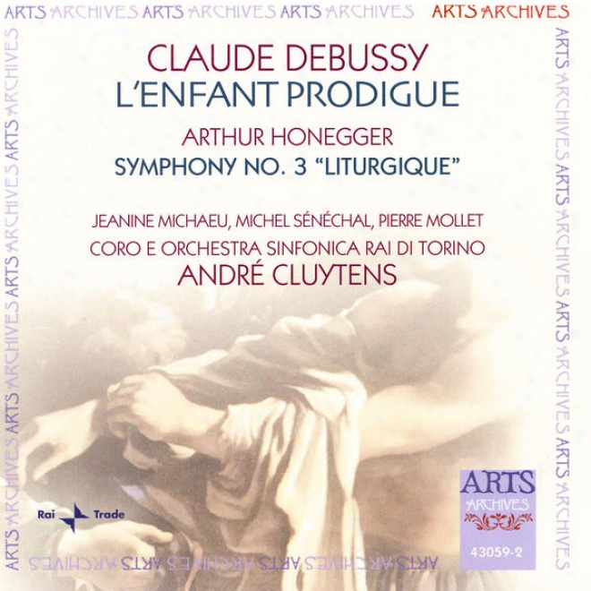 """debussy: L'enfant Prodigue / Honegger: Sympphony No. 3 """"liturgique"""" H 186"""