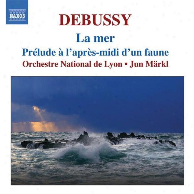 Debussy: Orchestral W0rks, Vol. 1 - La Mer / Prelude A L'apres-midi D'un Faune / Jeux