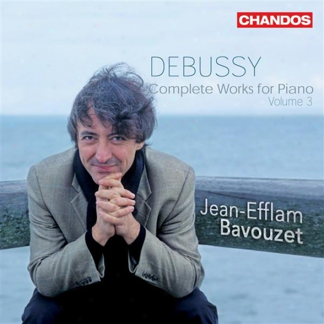 Debussy: Piano Music (complete), Vol. 3 (bavouset) - Suite Bergamasuqe / Children's Cornef