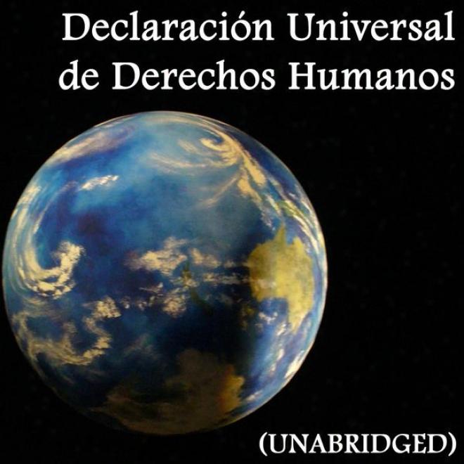 Declaraciã³n Universal De Derechos Humanos, Universal Declaration Of Human Rights (unabridged)