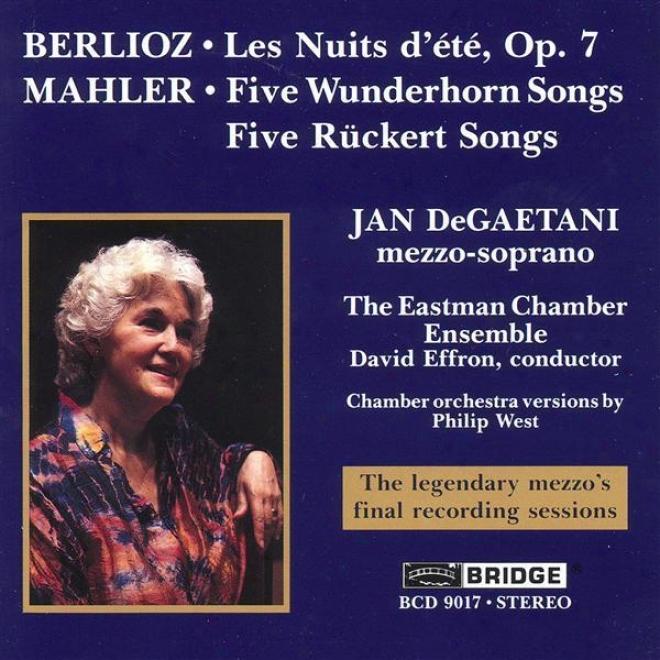 Degaetani, Jan: Final Recording Sessions - Berlioz: Les Nuits D'ete / Mahler: 5 Wunderhorn Songs / 5 Ruckert Songs