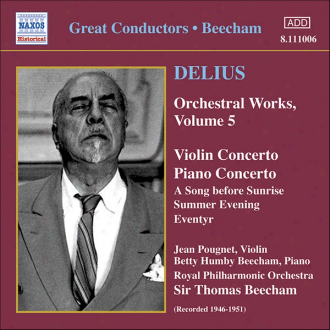 Delius: Violin Concerto / Piano Concerto / Eventyr / A Song Before Sunrise (beecham)