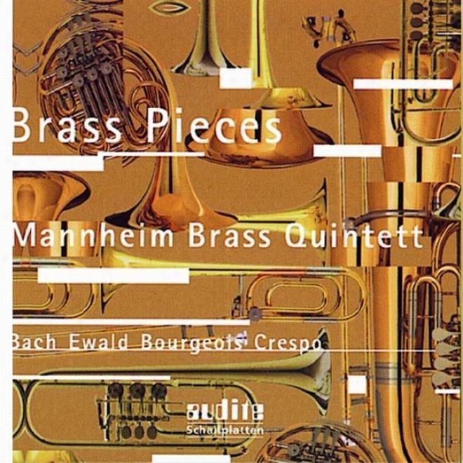 Derek Bourgeois, Enrique Crespo, Johann Sebastian Bach & Viktor Ewald: Brass Pieces
