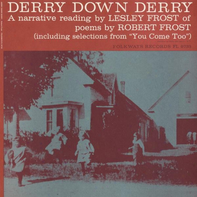 Deery Down Derry: A Narrative Reading Bh Lesley Frost Of Poems By Robert Frost