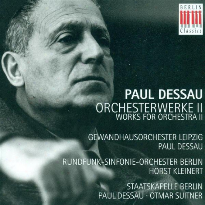"""dessau, P.: Orches5ral Music, Vol. 2 - Consonance No. 2 / Symphonic Adaptation / Orchestermusik No. 3, """"lenin"""" (dessau)"""