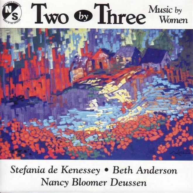 """""""deussen, N.b.: 2 Pieces / Piano Tio / Kenessey, S. De: Sunburst / Beating Low / Anderson, B.: Trio, """"""""dream"""""""" / Net Work"""""""