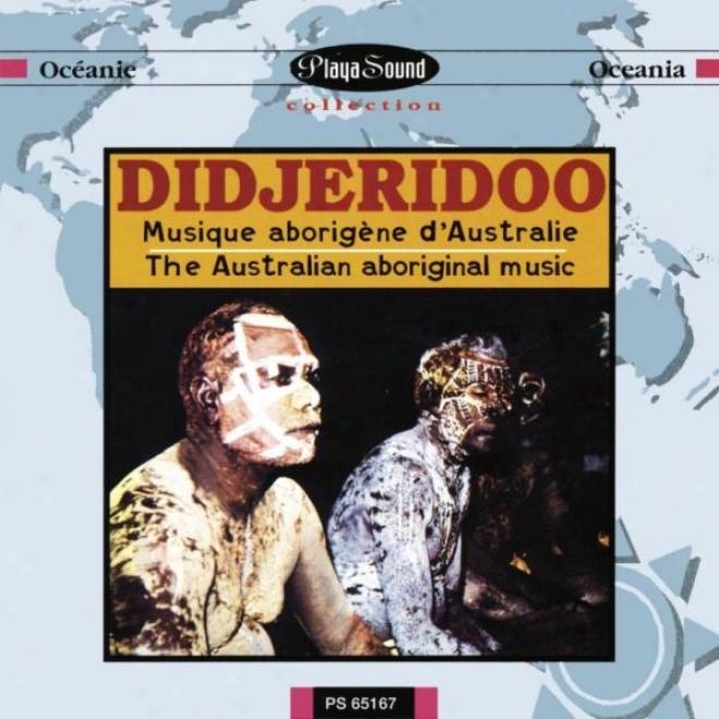 Didjeridoo - Musique Aborigã¸ne D'australie/the Australian Abkriginal Music