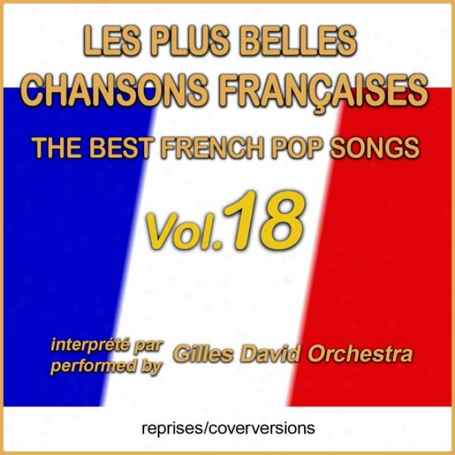 Die Besten Franzã¶sischen Songs - Les Plus Belles Chansons Franã§aises - The Best French Pop Songs - Vol. 18
