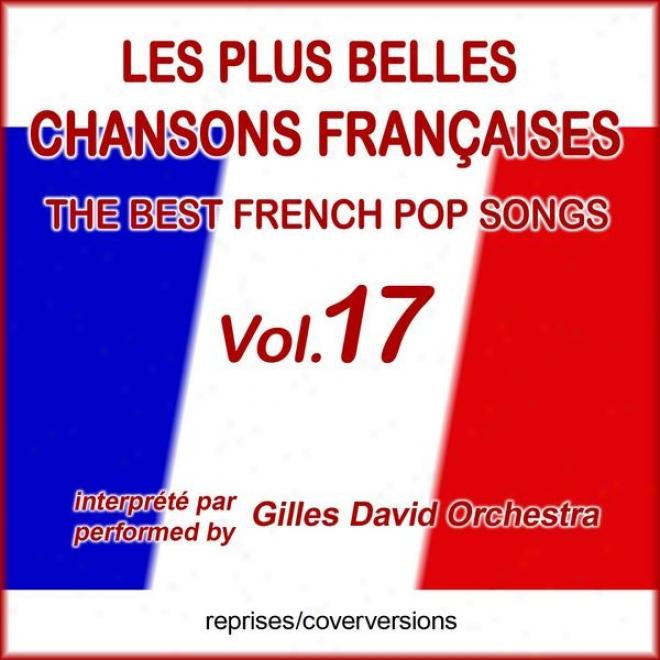 Die Besten Frannzã¶sischen Songs - Les Plus Belles Chansons Franã§aises - The Best French Pop Songs - Vol. 17