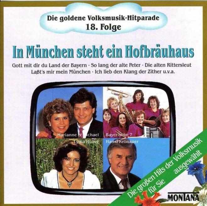 Die Goldene Volksmusik-hitparade 18. Folge In Mã¼nchen Steht Eim Hofbrã¤uhauq