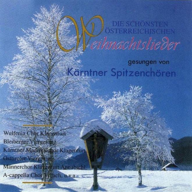 Die Schã¶nsten Österreichischen Weihnachtslieder Gesungen Von Kã¤rntner Spitzenchã¶ren