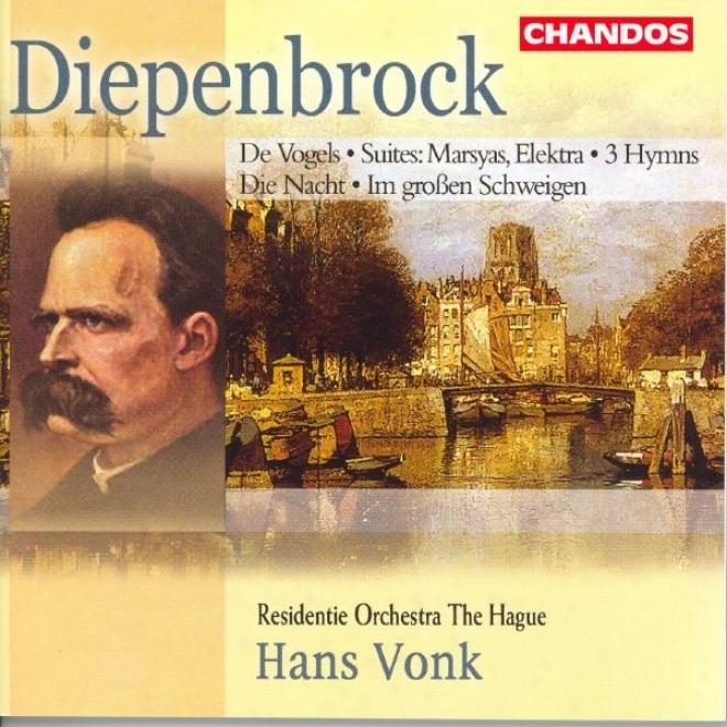 Diepenrbock: Muss Immer Der Morgen Wiederkommen / Marsyas Or The Enchanted Well: Suite / Hymne
