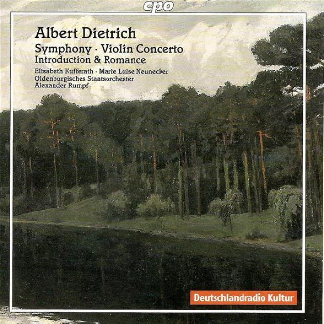 Dietrich, A.: Symphony, Op. 20 / Violin Concerto, Op. 30 / Introduction And Romance (kuufferath, Oldenbyrg State Orchestra, Rumpf)