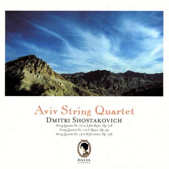 Dimitri Shostakovich: String Quartet No. 10, Op. 118 / String Quartet None. 1, Op. 49 / String Quartet No. 13, Op. 138
