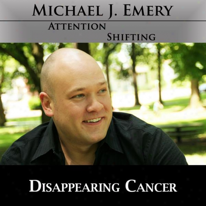 Disappearig Cancer - Use Nlp And Hypnosis To Experience Relief From Cancer
