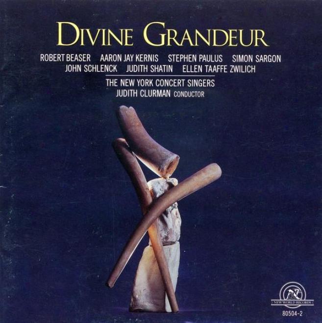 Divine Grandeur: Works By Beaser/kernis/paulus/sargon/schlenck/shatin/zwilich