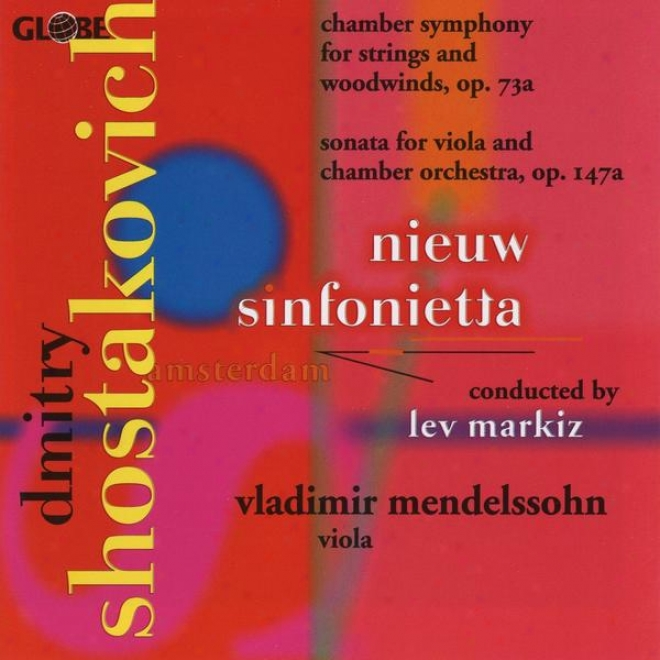 Dmitry Shostakovich, Chamber Symphony & S0nata For Viola And Apartment Orchestra