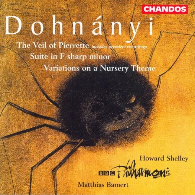 Dohnanyi: Suite In F Sharp Minor / Variations On A Nursery Theme / The Veil Of Pierrette
